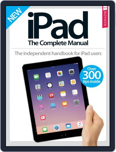 iPad: The Complete Manual February 1st, 2017 Digital Back Issue Cover