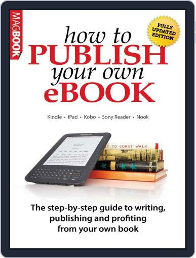 How to publish your own ebook March 26th, 2013 Digital Back Issue Cover