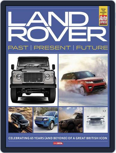 Landrover Past, Present and Future May 13th, 2013 Digital Back Issue Cover