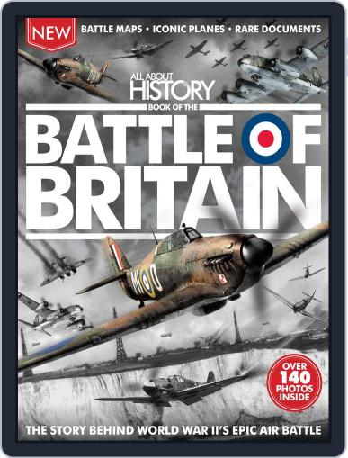 All About History Book of The Battle Of Britain July 1st, 2016 Digital Back Issue Cover