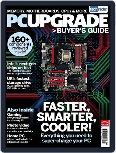 The TechRadar PC Upgrade Buying Guide March 28th, 2011 Digital Back Issue Cover
