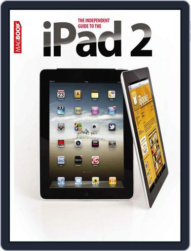 Independent Guide to the iPad 2 May 20th, 2011 Digital Back Issue Cover