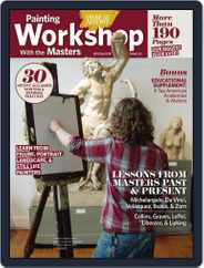 Painting Workshop with the Masters Magazine (Digital) Subscription August 5th, 2011 Issue