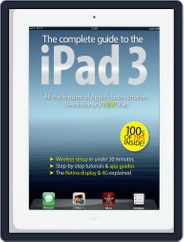 The Complete Guide to the iPad 3 Magazine (Digital) Subscription April 11th, 2012 Issue