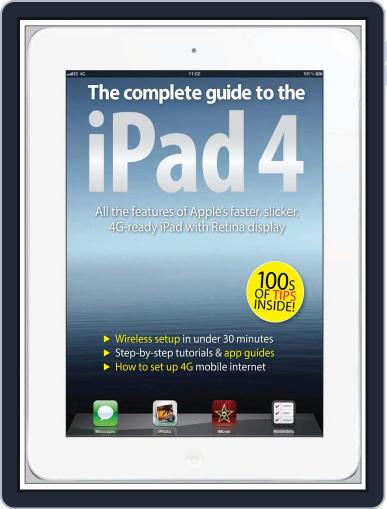 The Complete Guide to the iPad 4 February 5th, 2013 Digital Back Issue Cover