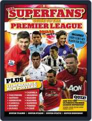 Superfan's Guide to the Premier League 2012-13 Magazine (Digital) Subscription February 1st, 2013 Issue