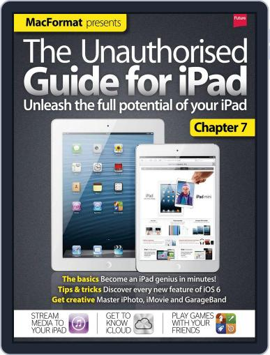 The Unauthorised Guide for iPad February 15th, 2013 Digital Back Issue Cover