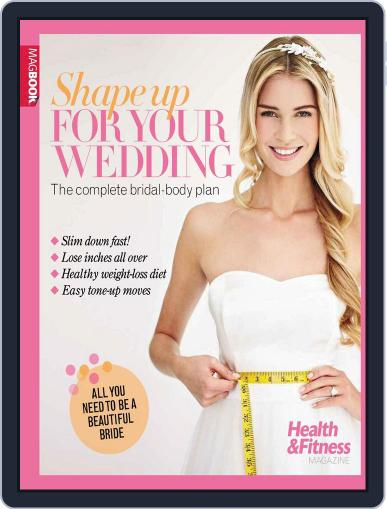 Health & Fitness Shape up for your wedding February 28th, 2013 Digital Back Issue Cover