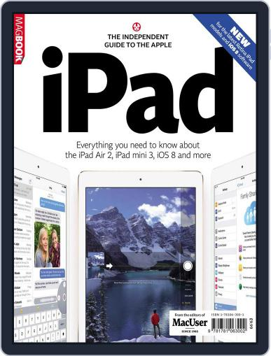 The Independent Guide to the Apple iPad Air November 28th, 2014 Digital Back Issue Cover
