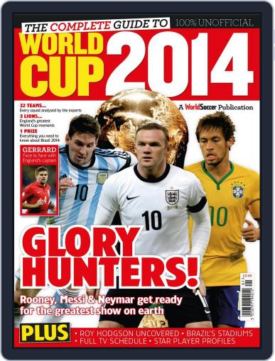 The Complete Guide to World Cup 2014 June 11th, 2014 Digital Back Issue Cover