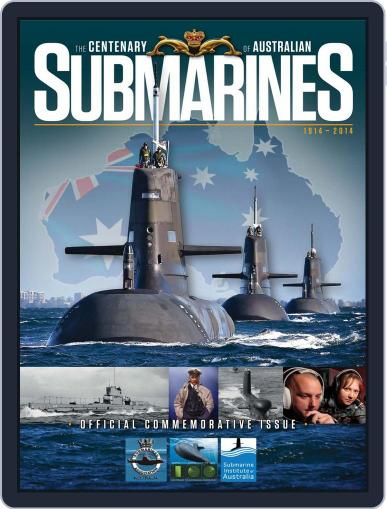 Centenary of Australian Submarines October 13th, 2014 Digital Back Issue Cover