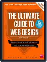 The Ultimate Guide to Web Design: Vol III Magazine (Digital) Subscription October 28th, 2014 Issue
