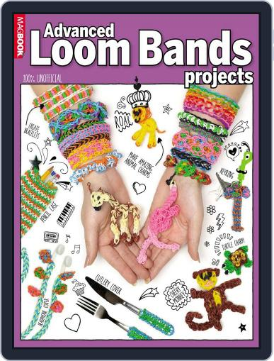 Advanced Loom Bands Projects December 5th, 2014 Digital Back Issue Cover