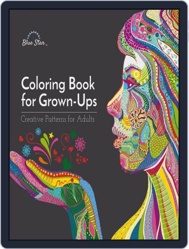 Coloring Book for Grown Ups: Creative Patterns for Adults July 1st, 2016 Digital Back Issue Cover