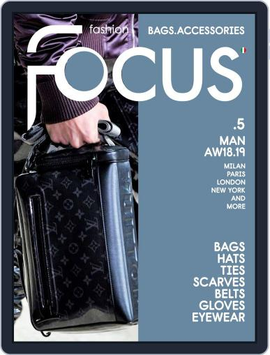 FASHION FOCUS MAN BAGS.ACCESSORIES July 1st, 2018 Digital Back Issue Cover