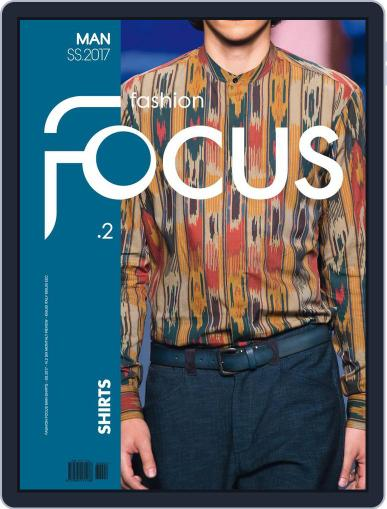 FASHION FOCUS MAN SHIRTS January 1st, 2017 Digital Back Issue Cover