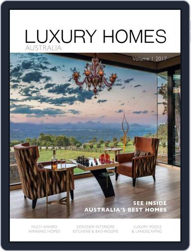 LUXURY HOMES AUSTRALIA June 19th, 2017 Digital Back Issue Cover