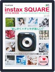 instax SQUARE STYLE BOOK Magazine (Digital) Subscription October 3rd, 2017 Issue