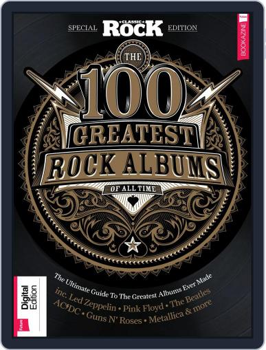 Classic Rock Special Edition: 100 Greatest Rock Albums November 14th, 2017 Digital Back Issue Cover