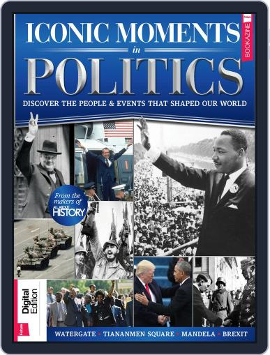 All About History: Iconic Moments In Politics November 14th, 2017 Digital Back Issue Cover