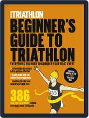 220 Beginners Guide to Triathlon Magazine (Digital) Subscription January 24th, 2019 Issue