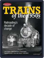 TRAINS OF THE 1950s Magazine (Digital) Subscription May 17th, 2013 Issue