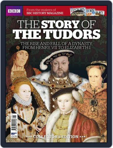 The Story of The Tudors - from the makers of BBC History Digital Back Issue Cover