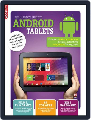 The Ultimate Guide to Android Tablets January 16th, 2014 Digital Back Issue Cover