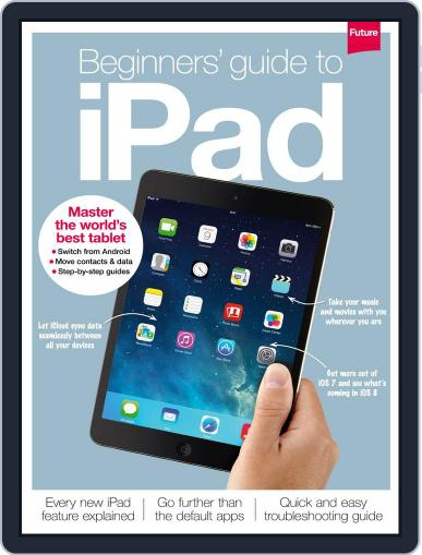 Beginners' guide to iPad July 17th, 2014 Digital Back Issue Cover