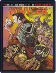 Teenage Mutant Ninja Turtles: Secret History of the Foot Clan Magazine (Digital) Subscription July 1st, 2013 Issue