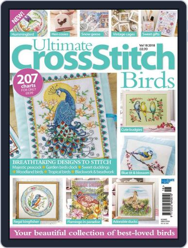 Ultimate Cross Stitch Birds Magazine (Digital) June 25th, 2018 Issue Cover