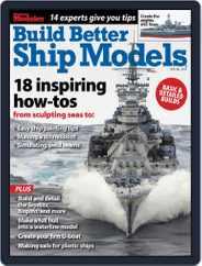 Build Better Ship Models Magazine (Digital) Subscription June 7th, 2019 Issue
