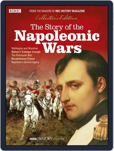 The Story of the Napoleonic Wars February 24th, 2020 Digital Back Issue Cover