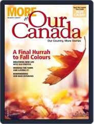 More of Our Canada (Digital) Subscription October 15th, 2015 Issue