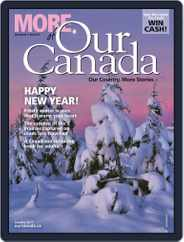 More of Our Canada (Digital) Subscription January 1st, 2017 Issue