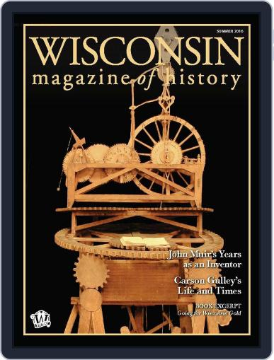 Wisconsin Magazine Of History (Digital) June 1st, 2016 Issue Cover