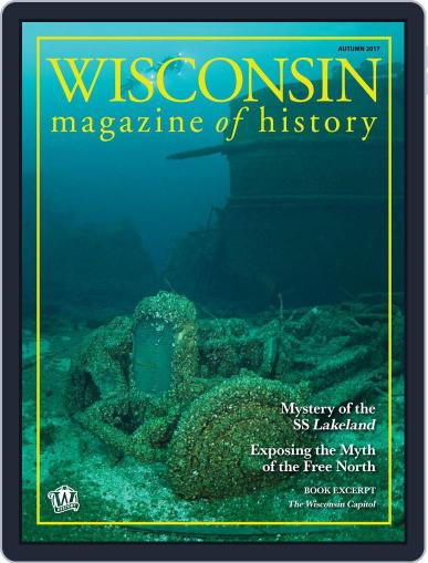 Wisconsin Magazine Of History (Digital) September 6th, 2017 Issue Cover