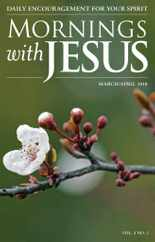 Mornings with Jesus (Digital) Subscription March 1st, 2018 Issue