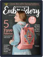 CREATIVE MACHINE EMBROIDERY (Digital) Subscription March 1st, 2017 Issue