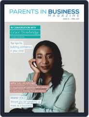 Parents in Biz Magazine (Digital) Subscription April 1st, 2021 Issue