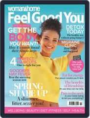 Woman & Home Feel Good You (Digital) Subscription March 15th, 2018 Issue