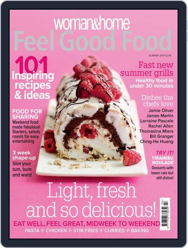 Woman & Home Feel Good Food (Digital) July 1st, 2011 Issue Cover