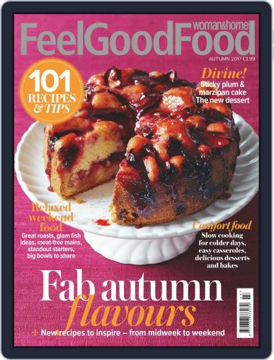 Woman & Home Feel Good Food (Digital) August 1st, 2017 Issue Cover