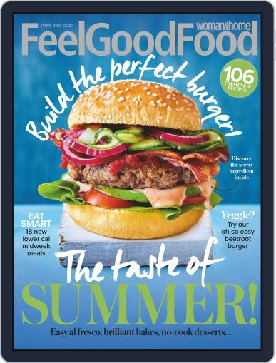 Woman & Home Feel Good Food (Digital) June 1st, 2019 Issue Cover