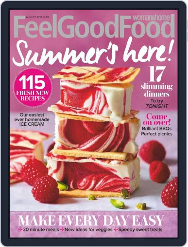 Woman & Home Feel Good Food (Digital) August 1st, 2019 Issue Cover