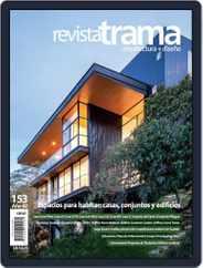 Revista Trama, arquitectura + diseño (Digital) Subscription July 1st, 2019 Issue