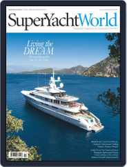 SuperYacht World (Digital) Subscription March 1st, 2017 Issue