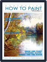 Australian How To Paint (Digital) Subscription February 1st, 2017 Issue