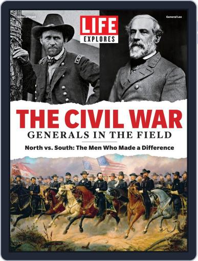 LIFE Explores TheCivil War: Generals in the Field March 27th, 2020 Digital Back Issue Cover