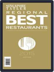 Singapore Tatler Regional Best Restaurants Magazine (Digital) Subscription January 5th, 2015 Issue